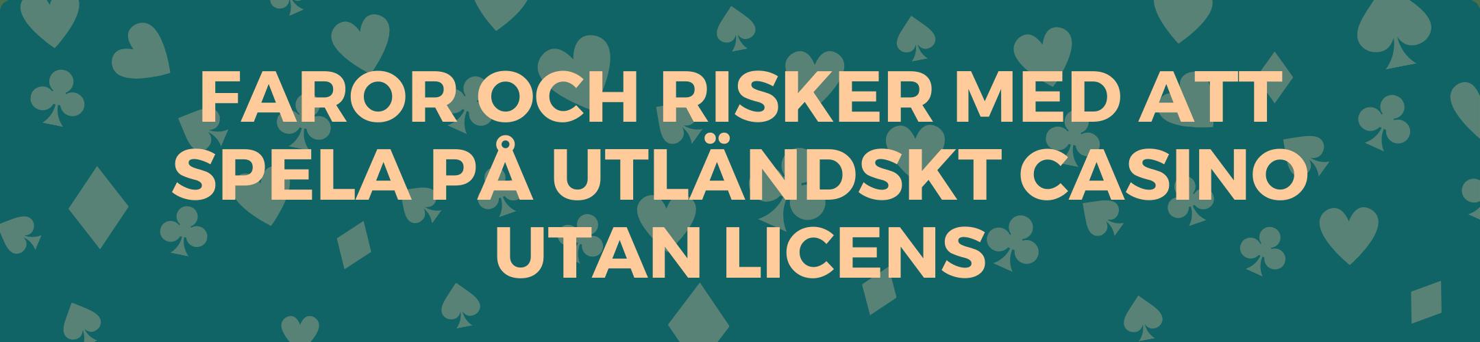 Faror och risker med att spela på utländskt casino utan licens