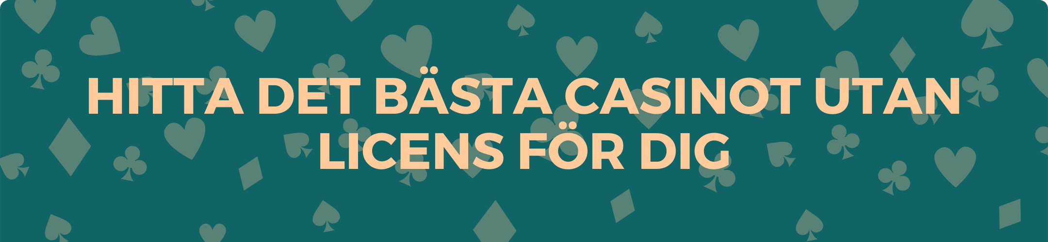 Hitta det bästa casinot utan licens för dig